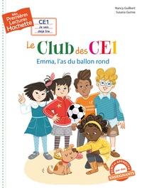 Nancy Guilbert et Susana Gurrea - Le club des CE1 - Emma, l'as du ballon rond.