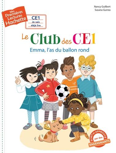 Le club des CE1. Emma, l'as du ballon rond