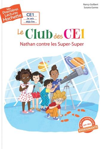Le club des CE1. Nathan contre les Super-Super