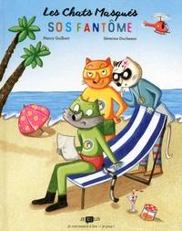 Nancy Guilbert - Les Chats Masqués  : SOS fantôme.