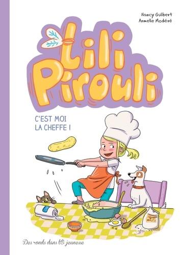Lili Pirouli Tome 5 C'est moi la cheffe !