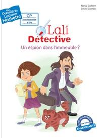 Nancy Guilbert - Premières lectures CP2 Lali détective - Un espion dans l'immeuble ?.