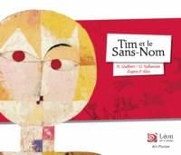 Nancy Guilbert et Grégoire Vallancien - Tim et le Sans-Nom - Un voyage dans les oeuvres de Paul Klee.
