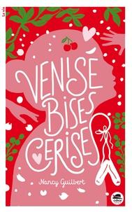 Nancy Guilbert - Venise, bises, cerises.
