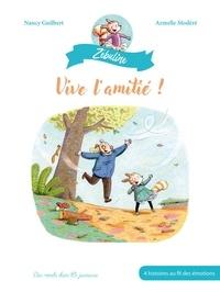 Nancy Guilbert et Armelle Modéré - Zébuline - Vive l'amitié !.