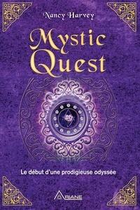 Nancy Harvey et Carl Lemyre - Mystic Quest - Le début d'une prodigieuse odyssée.