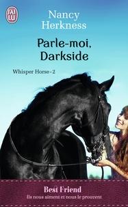 Nancy Herkness - Whisper Horse Tome 2 : Parle-moi, Darkside.