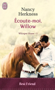 Nancy Herkness - Whisper Horse Tome : Ecoute-moi, Willow.
