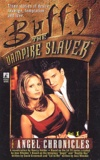 Nancy Holder - Buffy the vampire slayer  : The Angel Chronicles - Volume 1.