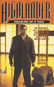 Nancy Holder - Highlander(TM): The Measure of a Man.