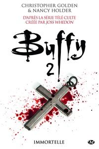 Nancy Holder et Christopher Golden - Immortelle - Buffy, T2.3.