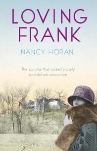 Nancy Horan - Loving Frank.