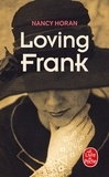 Nancy Horan - Loving Frank.