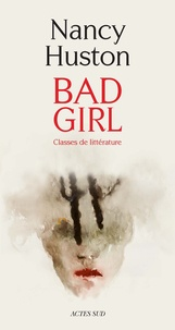Nancy Huston - Bad Girl - Classes de littérature.