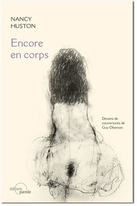 Nancy Huston - Coffret Encore en corps.