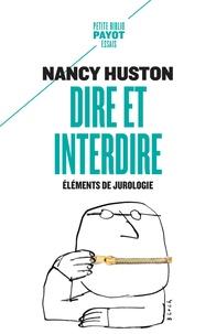 Nancy Huston - Dire et interdire - Eléments de jurologie.