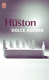 Nancy Huston - Dolce Agonia.