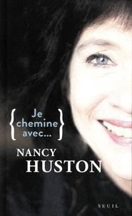 Nancy Huston - Je chemine avec Nancy Huston.