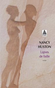 Nancy Huston - Lignes de faille.