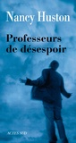 Nancy Huston - Professeurs de désespoir.