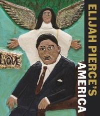 Nancy Ireson et Zoé Whitley - Elijah Pierce's America.