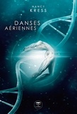 Nancy Kress - Danses aériennes.
