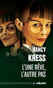 Nancy Kress - L'une rêve, l'autre pas.
