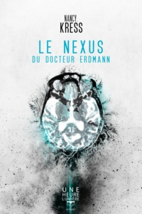 Nancy Kress - Le Nexus du Docteur Erdmann.