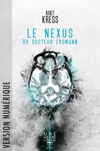 Le Nexus du Docteur Erdmann - Format ePub - 9782843447518 - 3,99 €