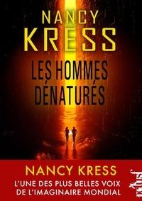 Nancy Kress - Les hommes dénaturés.