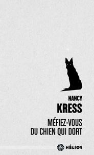 Nancy Kress - Méfiez-vous du chien qui dort.