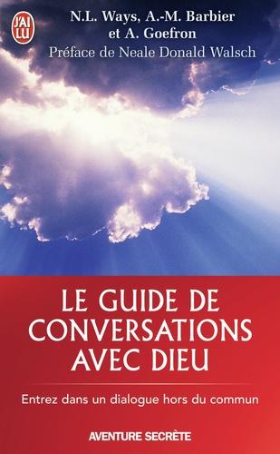 Nancy Lee Ways et Anne-Marie Barbier - Le guide de Conversattions avec Dieu.