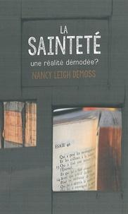 Nancy Leigh DeMoss - La sainteté, une réalité démodée ?.