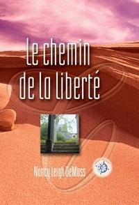 Nancy Leigh DeMoss - Le chemin de la liberté.