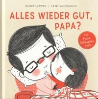 Nancy Loewen - Alles wieder gut, Papa ? - Ein Papa-Schnupfen-Buch.