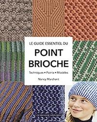 Nancy Marchant - Le point brioche - Le guide essentiel du tricot au point brioche.
