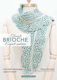 Nancy Marchant - Tricot brioche, esprit nature - Une forêt d'écharpes, cape et snood..