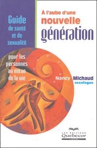 Nancy Michaud - A l'aube d'une nouvelle génération.