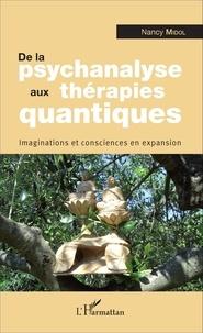 Nancy Midol - De la psychanalyse aux thérapies quantiques - Imaginations et consciences en expansion.