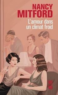 Nancy Mitford - L'amour dans un climat froid.