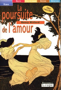 Nancy Mitford - La poursuite de l'amour.