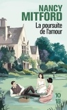 Nancy Mitford - La poursuite de l'amour.