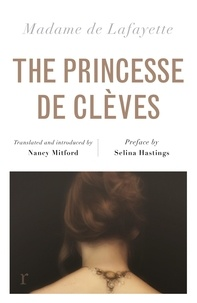 Nancy Mitford et Madame de Lafayette - The Princesse de Clèves (riverrun editions) - Nancy Mitford's sparkling translation of the famous French classic in a brand new edition.