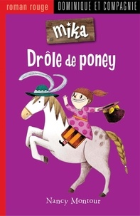 Nancy Montour et Marion Arbona - Mika  : Drôle de poney.
