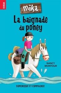 Nancy Montour et Marion Arbona - Mika  : La baignade du poney.