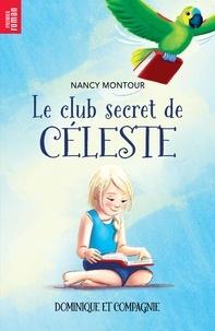 Nancy Montour et Sabrina Gendron - Le club secret de Céleste.