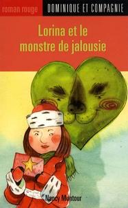 Nancy Montour - Lorina et le monstre de jalousie.