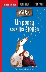Nancy Montour et Marion Arbona - Mika  : Un poney sous les étoiles.