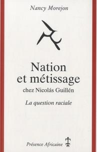 Nancy Morejon - Nation et métissage chez Nicolas Guillén - La question raciale.