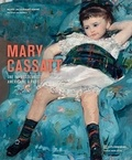 Nancy Mowll Mathews et Flavie Durand-Ruel Mouraux - Mary Cassatt - Une impressionniste américaine à Paris.